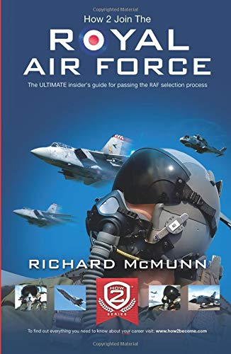 How to Join the Royal Air Force: the Insider's Guide (How2become): McMunn, Richard