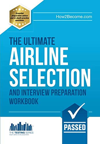 Airline Pilot Selection And Interview Workbook: Woolaston, Lee