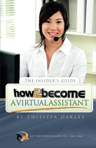 How to Become a Virtual Assistant (How2Become): Oakley, Philippa