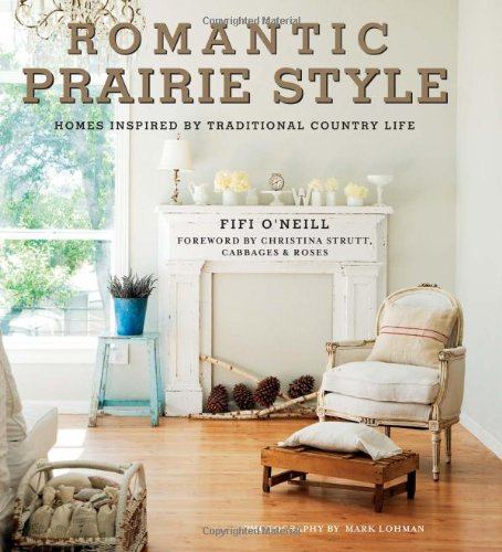 9781907563195: Romantic Prairie Style: Homes Inspired by Traditional Country Life