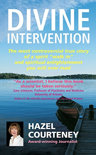 9781907563508: Divine Intervention: The Most Controversial True Story of Spiritual Contact and Enlightenment You Will Ever Read