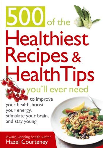 500 of the Healthiest Recipes & Health: Hazel Courteney, Stephen