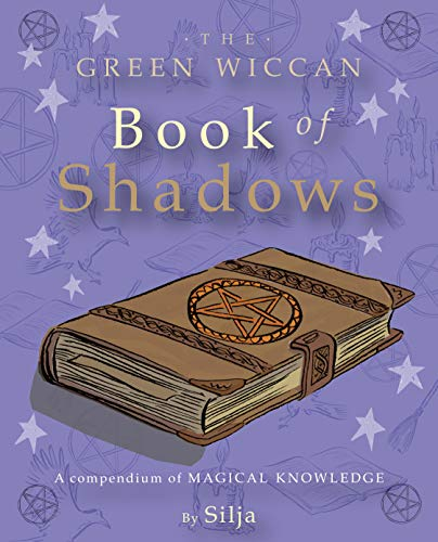 9781907563645: The Green Wiccan Book of Shadows: A compendium of magical knowledge