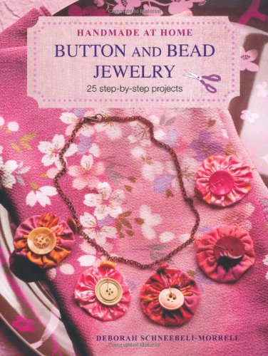 9781907563744: Button and Bead Jewelry: 25 Step-by-Step Projects (Handmade at Home)