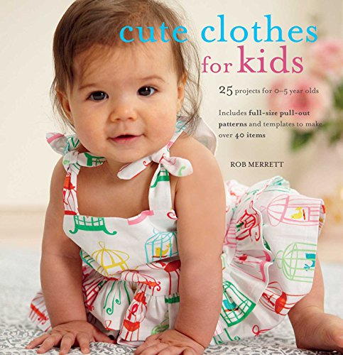 9781907563836: Cute Clothes for Kids: 24 projects for 0-5 year olds