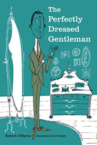 The Perfectly Dressed Gentleman: Robert O'Byrne