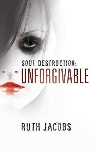 9781907565359: Soul Destruction: Unforgivable