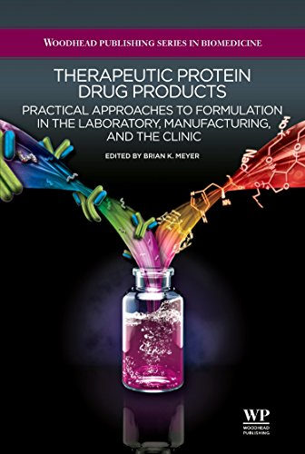 9781907568183: Therapeutic Protein Drug Products: Practical Approaches to formulation in the Laboratory, Manufacturing, and the Clinic (Woodhead Publishing Series in Biomedicine)
