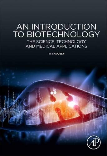 9781907568282: An Introduction to Biotechnology: The Science, Technology and Medical Applications (Woodhead Publishing Series in Biomedicine)