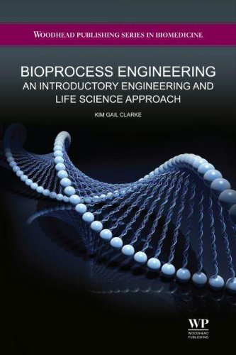 9781907568312: Bioprocess Engineering: An Introductory Engineering and Life Science Approach (Woodhead Publishing Series in Biomedicine)