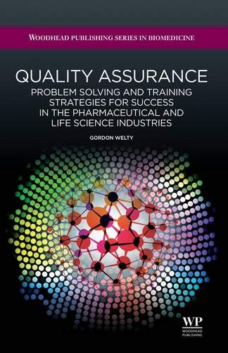 9781907568367: Quality Assurance: Problem Solving and Training Strategies for Success in the Pharmaceutical and Life Science Industries (Woodhead Publishing Series in Biomedicine)