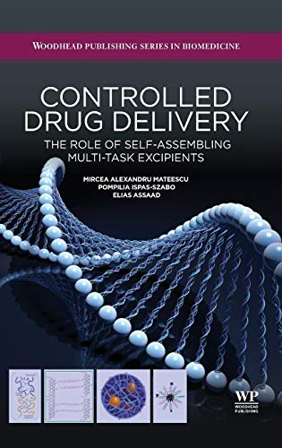9781907568459: Controlled Drug Delivery: The Role of Self-Assembling Multi-Task Excipients (Woodhead Publishing Series in Biomedicine)