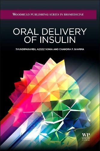 Oral Delivery of Insulin (Woodhead Publishing Series in Biomedicine): Sonia, T.A.; Sharma, Chandra ...