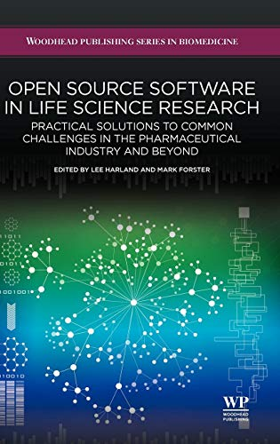 Open Source Software in Life Science Research: Practical Solutions to Common Challenges in the ...
