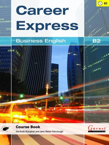 9781907575693: Career Express - Business English B2 Course Book with Audio CDs