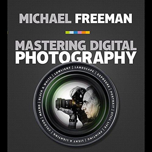 Mastering Digital Photography (PB): Michael Freeman