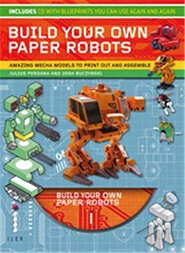 9781907579011: Build Your Own Paper Robots. Julius Perdana, Josh Buczynski