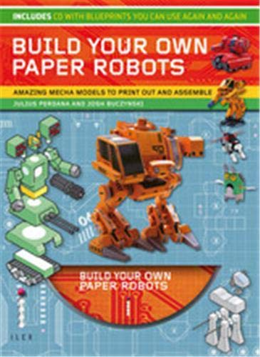 9781907579011: Build Your Own Paper Robots. Julius Perdana, Josh Buczynski