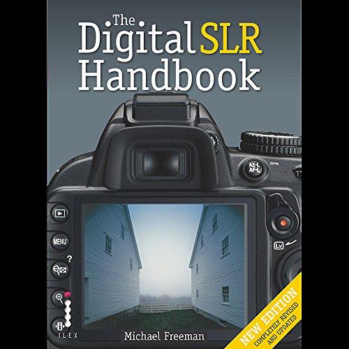 The Digital SLR Handbook: Michael Freeman