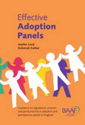 9781907585326: Effective Adoption Panels: Guidance and Regulations, Process and Good Practice in Adoption and Permanence Panels in England