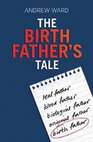 9781907585418: The Birth Father's Tale