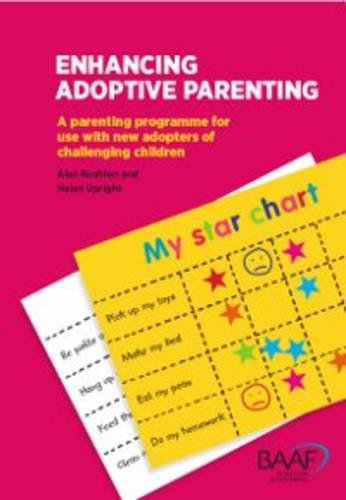 9781907585425: Enhancing Adoptive Parenting - A Parenting Programme for New Adopters of Challenging Children