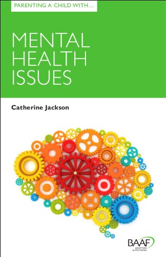 Parenting a Child with Mental Health Issues (Parenting Matters) (1907585435) by Catherine Jackson