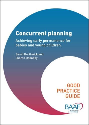 9781907585807: Concurrent Planning: Achieving Early Permanence for Babies and Young Children