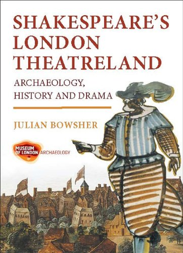 9781907586125: Shakespeare's London Theatreland: Archaeology, History and Drama
