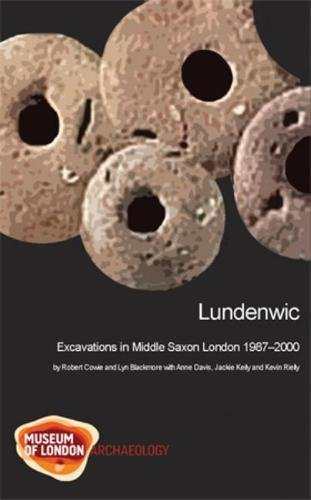 9781907586149: Lundenwic: Excavations in Middle Saxon London 1987-2000 (Molas Monograph)