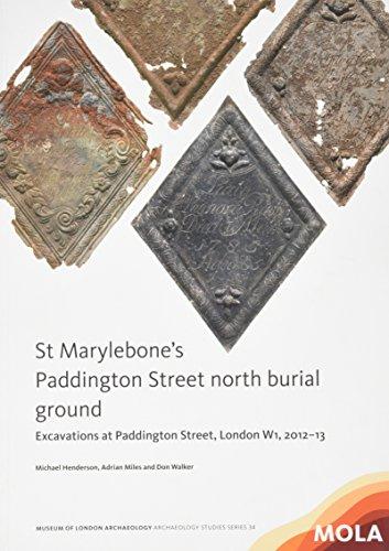 St Marylebone's Paddington Street North Burial Ground: Adrian Miles, Michael Henderson Don ...