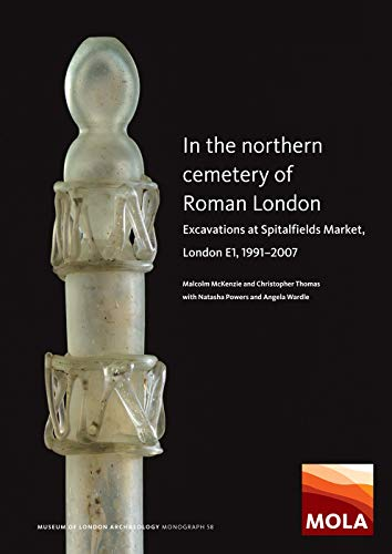 9781907586514: In the Northern Cemetery of Roman London: Excavations at Spitalfields Market, London E1, 1991-2007: 58 (MOLA monograph)