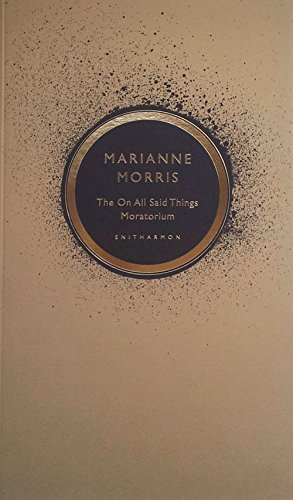 The on All Said Things Moratorium: Morris, Marianne