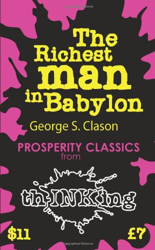 The Richest Man in Babylon (Thinking Classics) (9781907590122) by George S. Clason