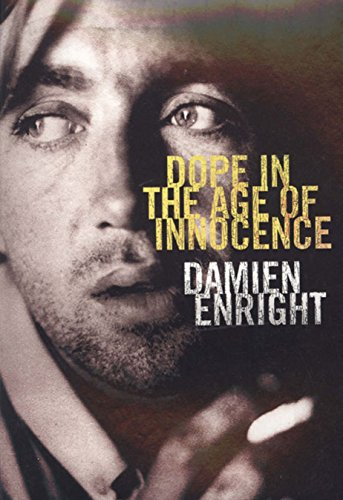 Dope in the Age of Innocence: Enright, Damien
