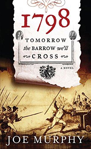 9781907593260: 1798: Tomorrow the Barrow We'll Cross