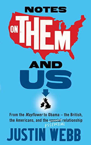 9781907595431: Notes on Them and Us: A Plan for an Amiable Separation Between Britain and America