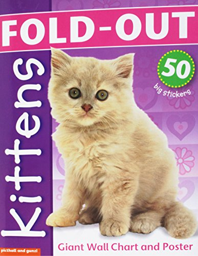 9781907604034: Fold-Out Kittens: Giant Wall-Chart and Poster + 50 Kitten Stickers (Fold-Out Poster Sticker Books for 6+)