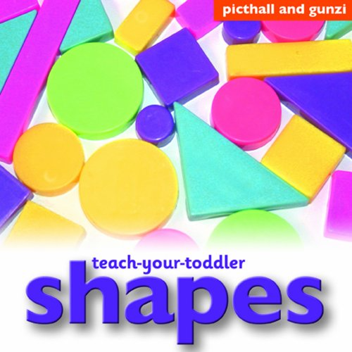 Teach-Your-Toddler Shapes: Picthall, Chez
