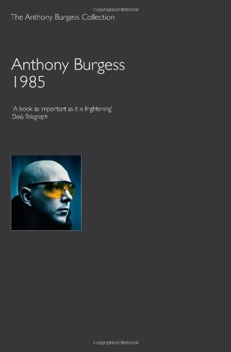 9781907616006: 1985 (Anthony Burgess Collection)