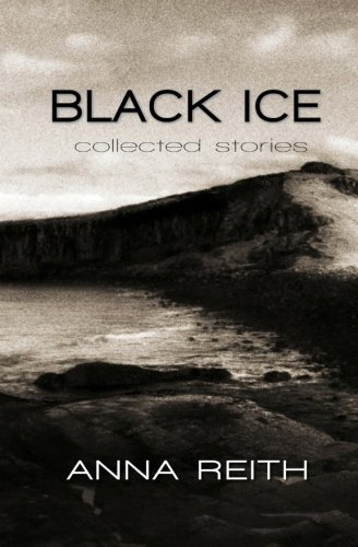 9781907623127: Black Ice: collected stories