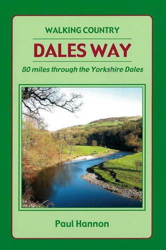 Dales Way 2012: 80 Miles Through the Yorkshire Dales (Walking Country): Hannon, Paul