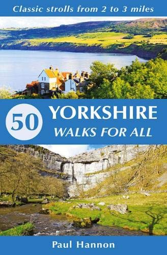 9781907626302: 50 Yorkshire Walks for All: Classic strolls from 2 to 3 miles