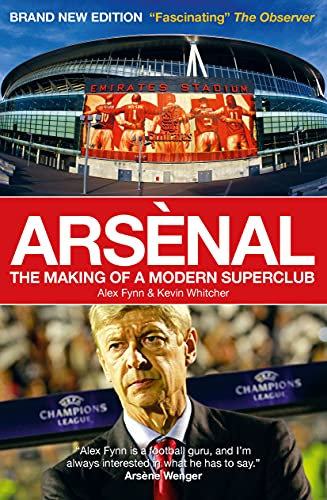 9781907637315: Arsenal: The Making of a Modern Superclub