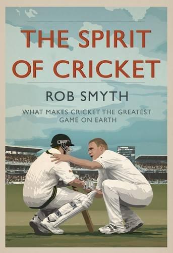 The Spirit of Cricket: Smyth, Rob