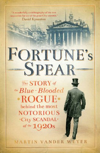 9781907642319: Fortune's Spear: The Story of the Blue-Blooded Rogue Behind the Most Notorious City Scandal of the 1920s