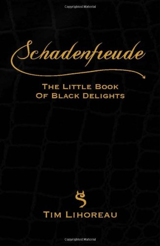 Schadenfreude: The Little Book of Black Delights: Lihoreau, Tim