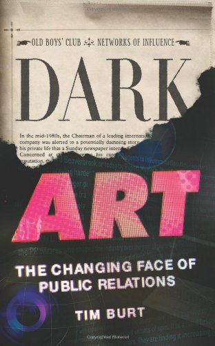 9781907642562: Dark Art: The Changing Face of Public Relations