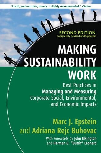9781907643934: Making Sustainability Work: Best Practices in Managing and Measuring Corporate Social, Environmental and Economic Impacts