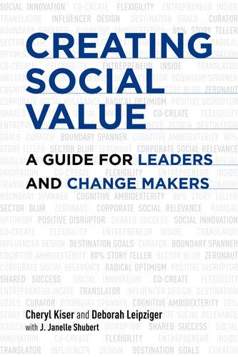 9781907643972: Creating Social Value: A Guide for Leaders and Change Makers